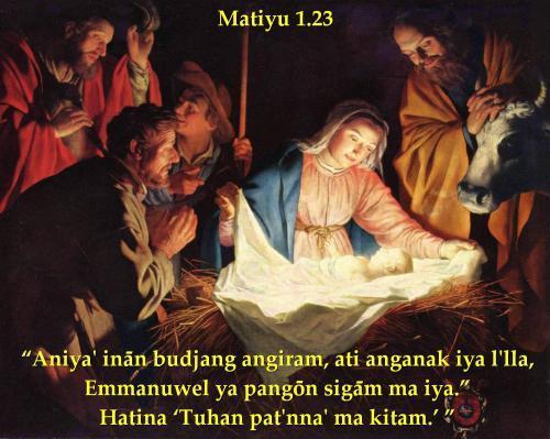 """Aniya' inān budjang angiram, ati anganak iya l'lla, Emmanuwel ya pangōn sigām ma iya."" Hatina 'Tuhan pat'nna' ma kitam.'"" Matiyu 1.23"